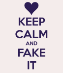 keep-calm-and-fake-it-5